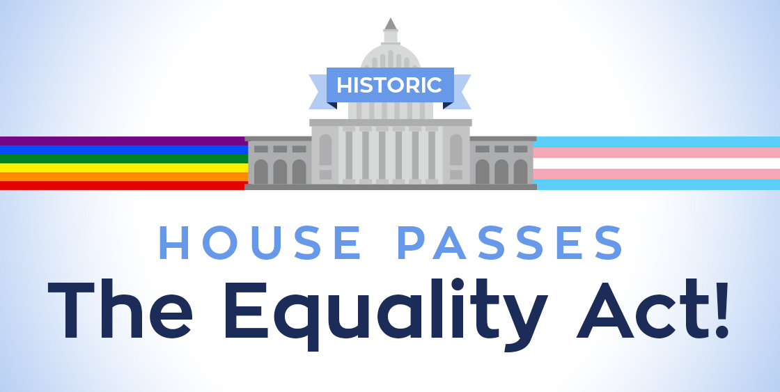 A rainbow and the stripes of the trans pride flag radiate from behind the United States capitol with the caption: House Passes the Equality Act!